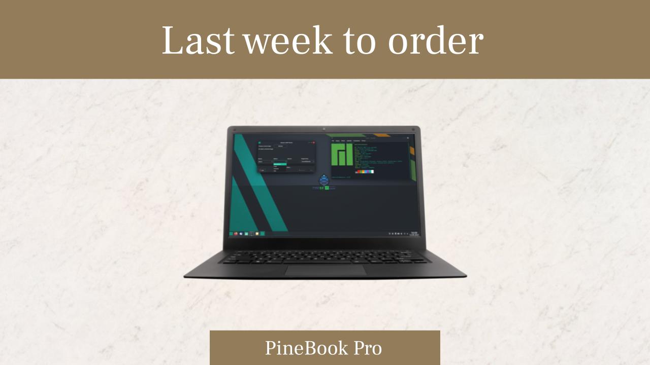 Last week to order PineBook Pro