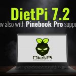 DietPi 7.2 is out - now also with Pinebook Pro support