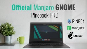 Official Manjaro GNOME image for Pinebook Pro