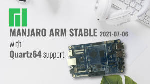 Manjaro ARM Stable Update 2021-07-06 - KDE Plasma, Firefox, Quartz64 support and Kernels